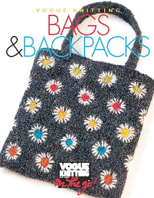 Vogue Knitting On the Go! Bags and Backpacks