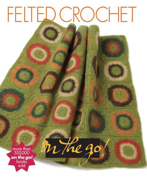 Vogue Knitting On the Go! Felted Crochet