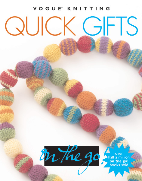 Vogue Knitting On the Go! Quick Gifts