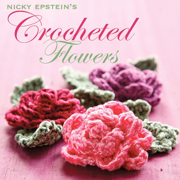 Nicky Epstein's Crocheted Flowers [Hardcover]