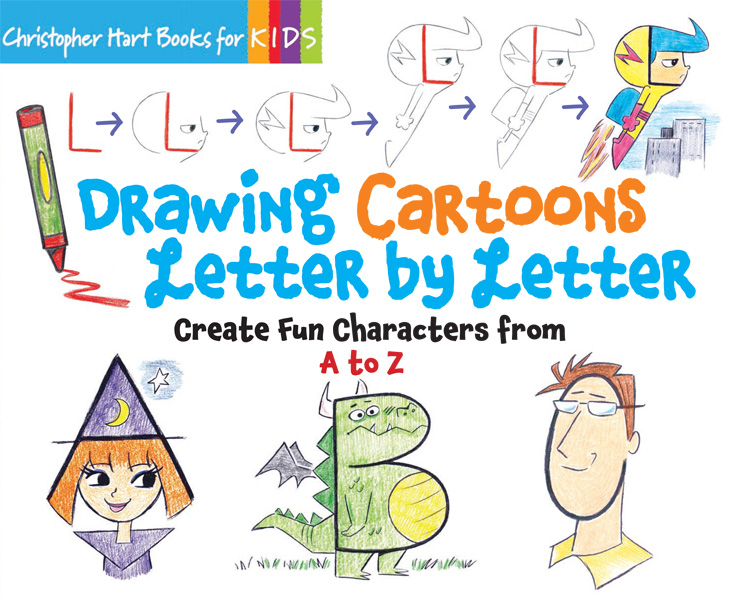 Drawing Cartoons Letter by Letter: Create Fun Characters from A