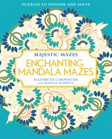 Majestic Mazes: Enchanting Mandala Mazes: Puzzles to Ponder and