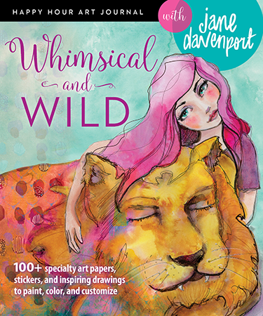 Happy Hour Art Journal: Whimsical and Wild