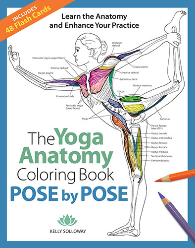 The Yoga Anatomy Coloring Book: Pose by Pose