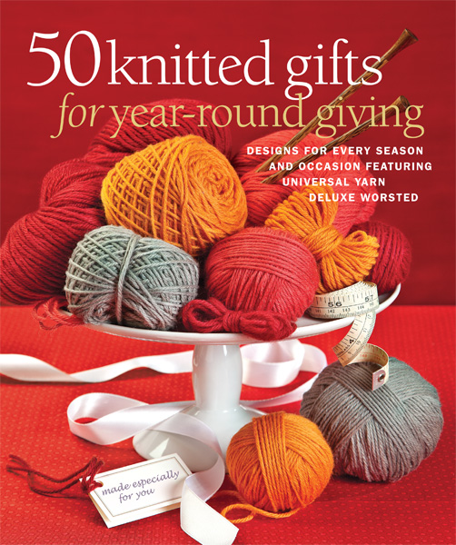 50 Knitted Gifts for Year-Round Giving: Designs for Every Season