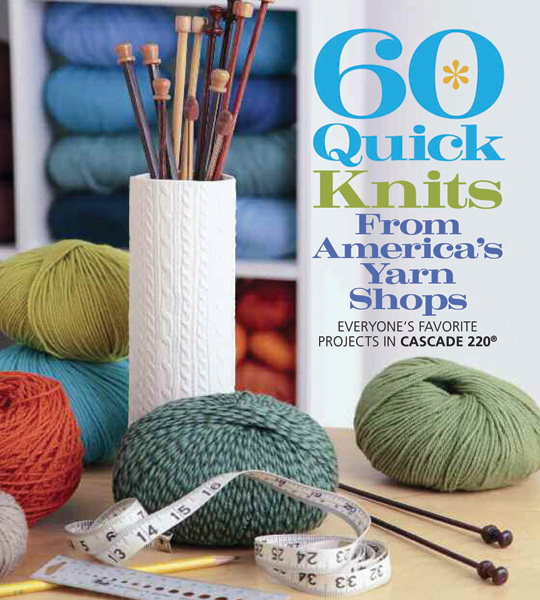 60 Quick Knits from America\'s Yarn Shops