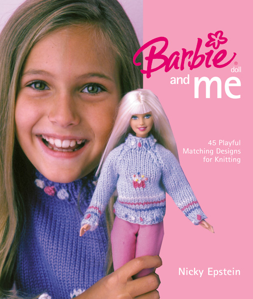 Barbie Doll and Me: 45 Playful Matching Designs for Knitting