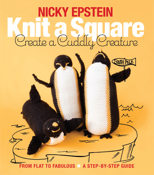 Nicky Epstein Knit a Square, Create a Cuddly Creature