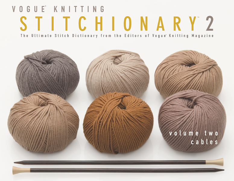 Vogue Knitting Stitchionary Vol. 2: Cables [Hardcover]