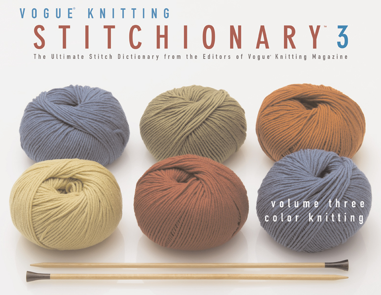 Vogue Knitting Stitchionary Vol. 3 : Color Knitting