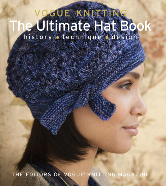 Vogue Knitting The Ultimate Hat Book: History, Technique, Design