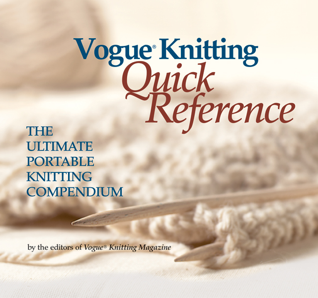 Vogue Knitting Quick Reference: Portable Knitting Compendium