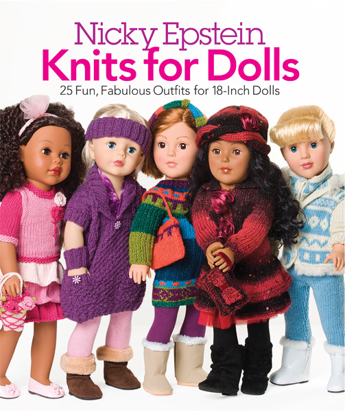 "Nicky Epstein Knits for Dolls: 25 Fabulous Outfits for 18"" Dolls"