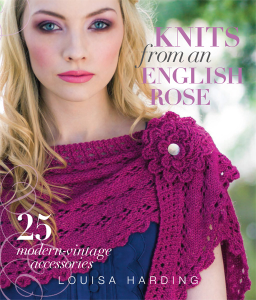 Knits from an English Rose: 25 Accessories Modern Vintage Style