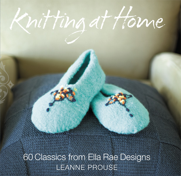 Knitting at Home: 60 Classics from Ella Rae Designs