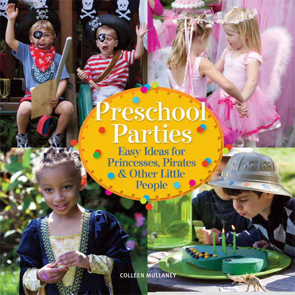 Preschool Parties: Easy Ideas for Princesses, Pirates & Others