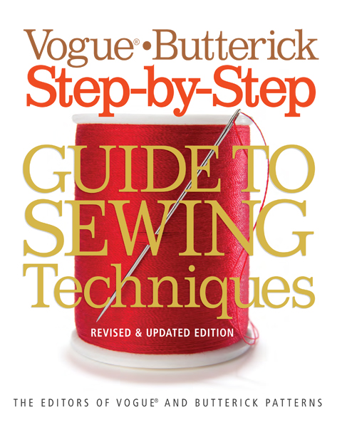 Vogue/Butterick Step-by-Step Guide to Sewing Techniques: Revised