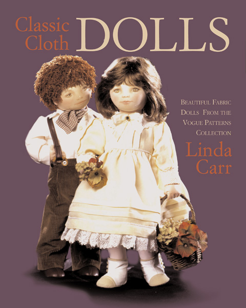 Classic Cloth Dolls: Fabric Dolls & Clothes from Vogue Patterns