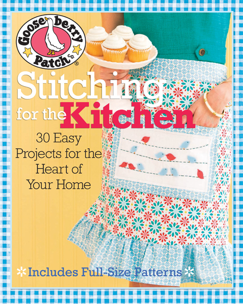 Gooseberry Patch Stitching for the Kitchen: 30 Easy Projects